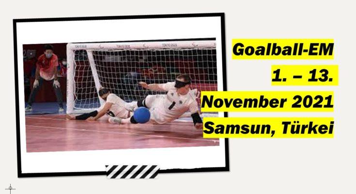 """Abwehraktion der deutschen Herren in Tokio (Foto Binh Troung / DBS), daneben der Text """"Goalball-EM 1. - 13. November 2021, Samsun, Türkei"""